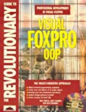 The Revolutionary Guide to Visual FoxPro OOP, Will Phelphs, 1874416400