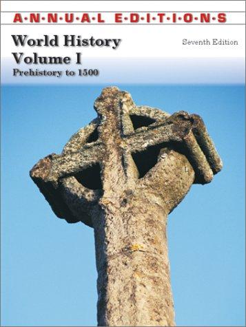 World History: Prehistory to 1500 (ANNUAL EDITIONS : WORLD HISTORY VOL 1)