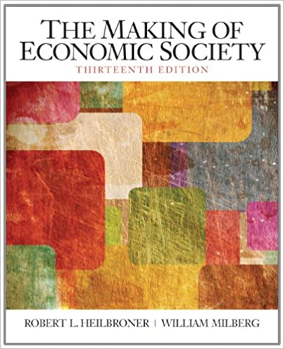 The Making of the Economic Society (The Pearson Series in Economics)