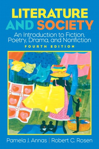 Literature and Society: An Introduction to Fiction, Poetry, Drama, and Nonfiction (4th Edition) (Anna Rose)