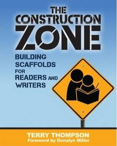 The Construction Zone: Building Scaffolds for Readers and Writers -