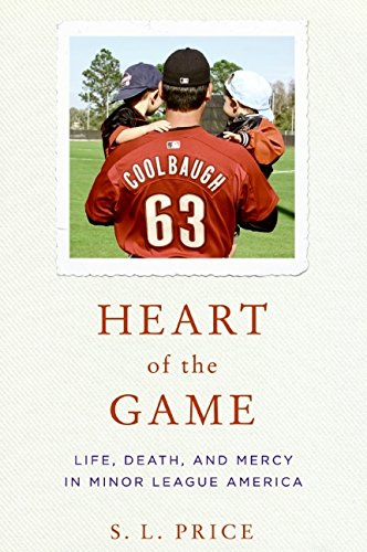 Download Heart of the Game: Life, Death, and Mercy in Minor League America pdf