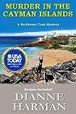 Murder in the Cayman Islands: A Northwest Cozy Mystery (Northwest Cozy Mystery Series Book 9)