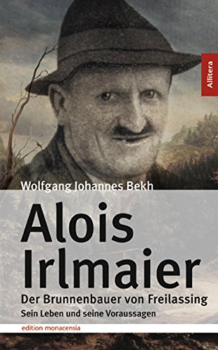 alois-irlmaier-der-brunnenbauer-von-freilassing
