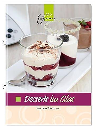 Am Besten Desserts im Glas: aus dem Thermomix: Amazon.de: Corinna Wild  VG52