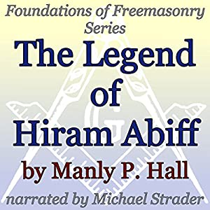 The Legend of Hiram Abiff Audiobook