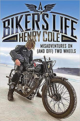 c98ffd763 A Biker's Life: Misadventures on (and off) Two Wheels: Amazon.co.uk ...