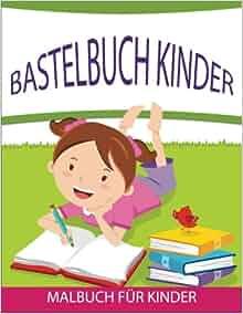 bastelbuch kinder malbuch f r kinder german edition speedy kids 9781682123560. Black Bedroom Furniture Sets. Home Design Ideas