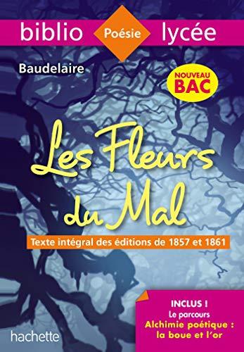 Télécharger Bibliolycée Les Fleurs du mal Baudelaire BAC 2020 - Parcours Alchimie poétique ...