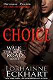 Front cover for the book The Choice (Walk the Right Road) by Lorhainne Eckhart