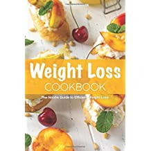 Weight Loss Cookbook: The Noobs Guide to Efficient Weight Loss