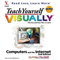Teach Yourself Computers and the Internet Visually (Teach Yourself Visually)