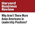 Why Aren't There More Asian Americans in Leadership Positions? |  Harvard Business Review,Stefanie K. Johnson,Thomas Sy