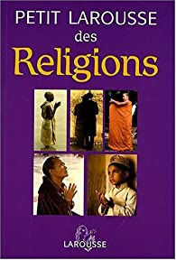 Petit Larousse des religions par Henri Tincq