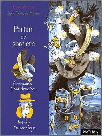 Parfum de sorcière: Clair Arthur, Jean-Francois Martin