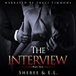 The Interview: Part Two | E. L.,Sheree