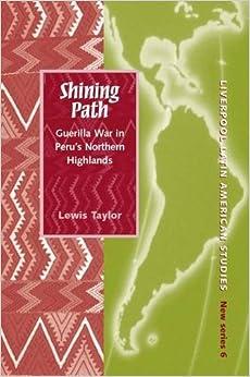Shining Path: Guerrilla War in Peru's Northern Highlands (Liverpool University Press - Liverpool Latin American Studies)