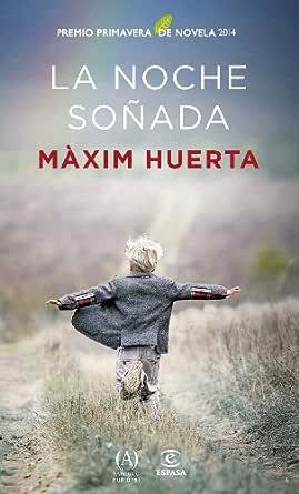La noche soñada: Premio Primavera de Novela 2014 eBook: Huerta ...