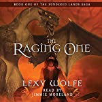 The Raging One: The Sundered Lands Saga, Book 1 | Lexy Wolfe