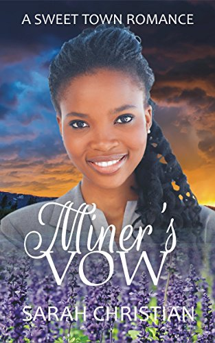 Search : Miner's Vow (Sweet Town Clean Historical Western Romance Book 15)