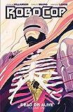 RoboCop: Dead or Alive Vol. 1