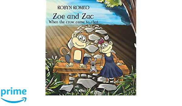 Zoe and Zac - When the Crow Came to Chat: Robyn Romeo ...