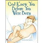 God Knew You Before You Were Born   Sondra Hall Beadore