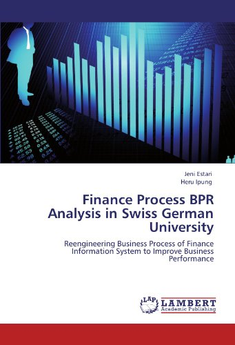 Finance Process BPR Analysis in Swiss German University: Reengineering Business Process of Finance Information System to Improve Business Performance