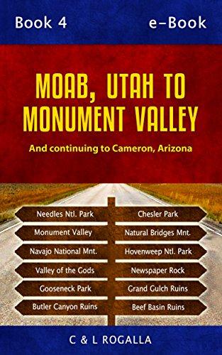 Moab, Utah to Monument Valley: Canyonlands Needles, Monument Valley, Needles Map, Moab, Hovenweep, Navajo National Monument, Goosenecks, Utah parks (Estalante to Moab, Ut Book - Gooseneck S/s
