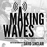 img - for Making Waves: Fun and Adventure As a Young DJ on Britain's Offshore Pirate Radio Stations in the Mid-60's book / textbook / text book