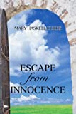 Escape from Innocence, Mary Curtis, 0595374808