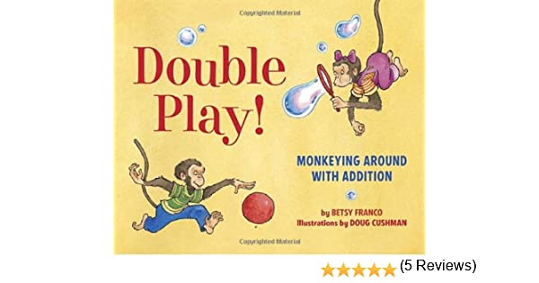 Double Play: Monkeying Around with Addition: Betsy Franco, Doug ...