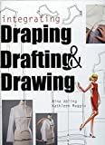 img - for Integrating Draping, Drafting and Drawing book / textbook / text book