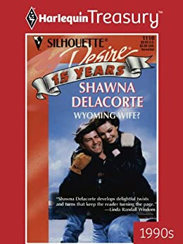 Wyoming Wife? - Kindle edition by Shawna Delacorte