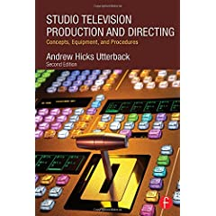 Studio Television Production and Directing: Concepts, Equipment, and Procedures, 2nd Edition