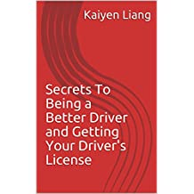 Secrets To Being a Better Driver and Getting Your Driver's License
