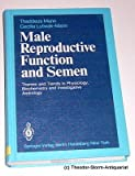 Male Reproductive Function and Semen : Themes and Trends in PhysiologY... ***oop1294**, Mann, T. and Lutwak-Mann, C., 354010383X