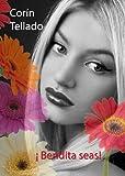 ¡Bendita seas! (Spanish Edition)