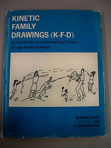 Kinetic family drawings (K-F-D);: An introduction to understanding children through kinetic drawings,