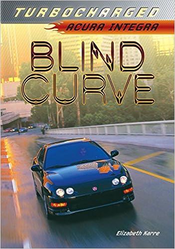 Blind Curve: Acura Integra (Turbocharged): Amazon.es: Elizabeth Karre: Libros en idiomas extranjeros