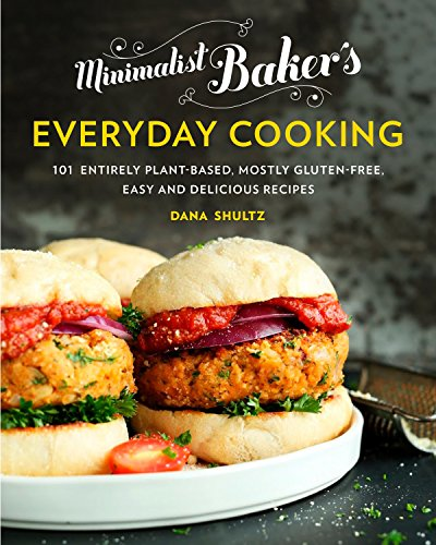 Minimalist Baker's Everyday Cooking: 101 Entirely Plant-based, Mostly Gluten-Free, Easy and Delicious Recipes