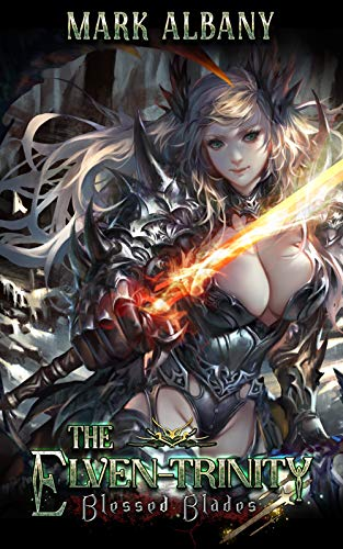 Blessed Blades (The Elven-Trinity Book 5)