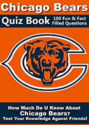 Chicago Bears Quiz Book - 100 Fun & Fact Filled Questions About The 85 Superbowl Champs Da Bears! (English Edition)