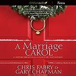 A Marriage Carol | Chris Fabry,Gary Chapman