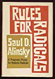 Rules for Radicals : A Practical Primer for Realistic Radicals, Alinsky, Saul D., 0394443411