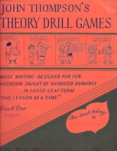 John Thompson's Theory Drill Games - Book One (Music writing - designed for fun. Notation taught by animated drawings in loose-leaf form