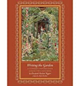 By Elizabeth Barlow Rogers - Writing the Garden: A Literary Conversation across Two Centuries (2011-11-15) [Hardcover]