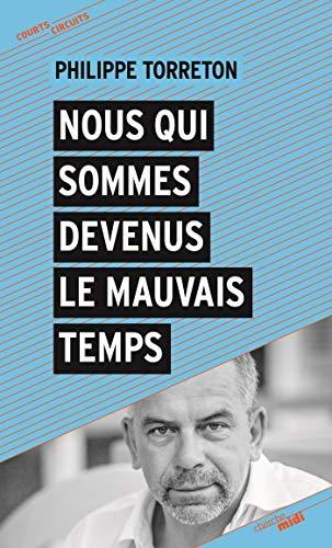 Nous qui sommes devenus le mauvais temps (Courts circuits) (French Edition)