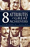 8 Attributes of Great Achievers, Cameron C. Taylor and Charlie Jones, 1933715898