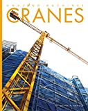 Cranes (Amazing Machines)